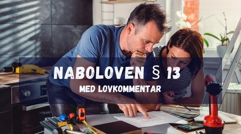 Naboloven § 13