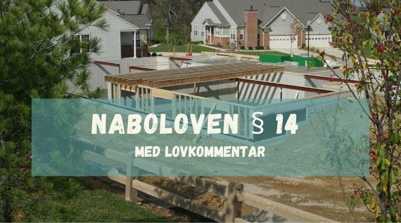 Naboloven § 14