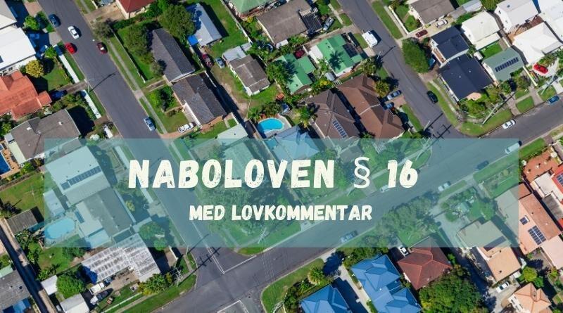 Naboloven § 16