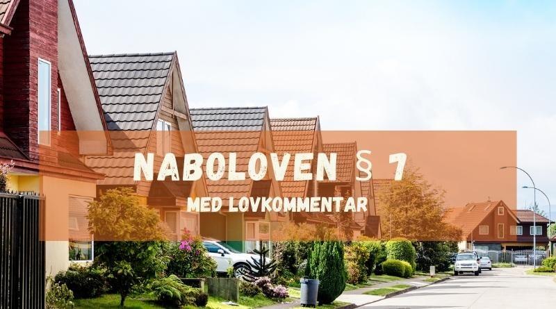 Naboloven § 7