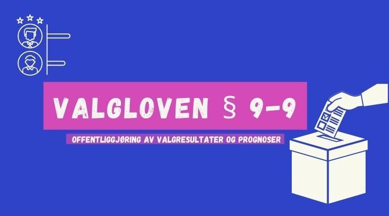 Valgloven § 9-9